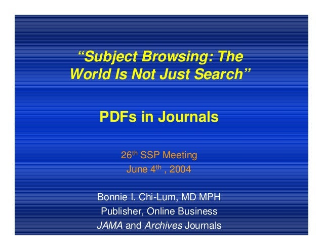 """Subject Browsing: TheWorld Is Not Just Search""    PDFs in Journals        26th SSP Meeting         June 4th , 2004   Bonn..."