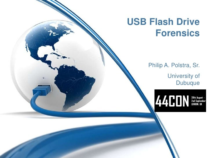 USB Flash Drive Forensics<br />Philip A. Polstra, Sr.<br />University of Dubuque<br />