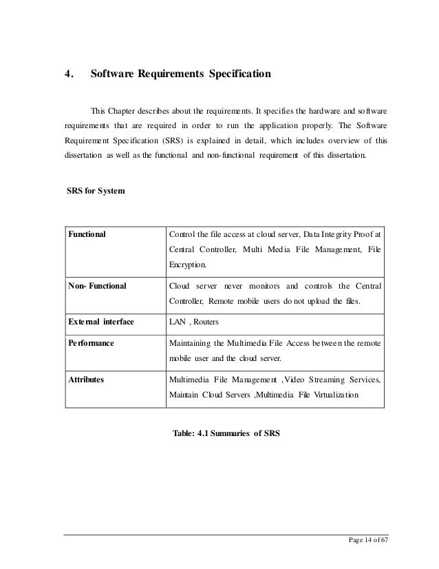Page 14 of 67 4. Software Requirements Specification This Chapter describes about the requirements. It specifies the hardw...