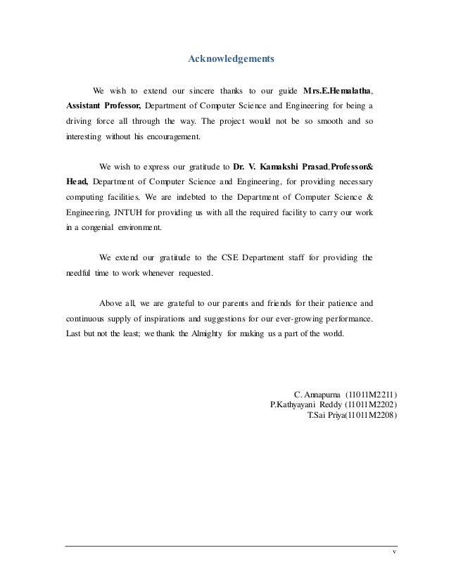 v Acknowledgements We wish to extend our sincere thanks to our guide Mrs.E.Hemalatha, Assistant Professor, Department of C...