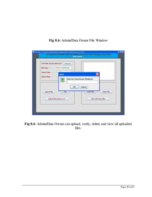 Page 49 of 67 Fig 8.6: Admin/Data Owner File Window Fig 8.6: Admin/Data Owner can upload, verify, delete and view all uplo...