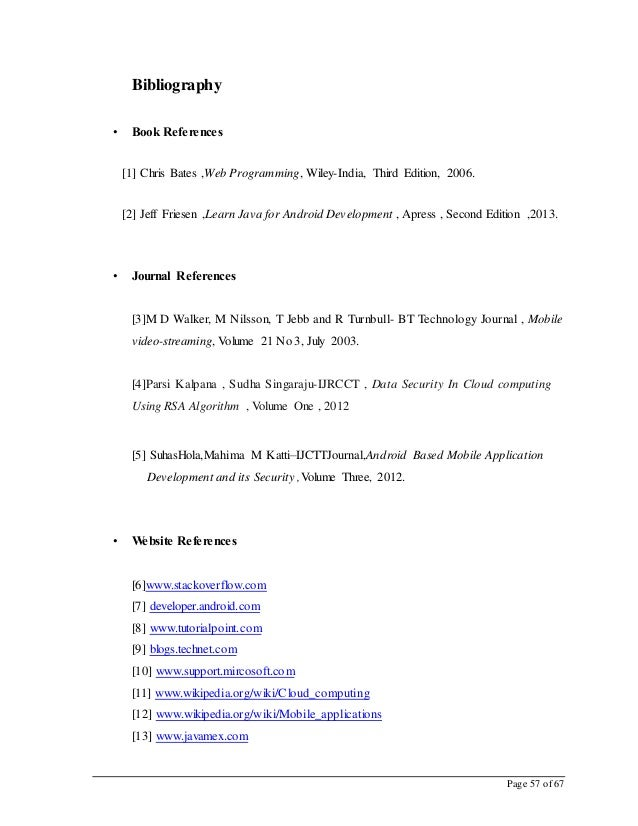 Page 57 of 67 Bibliography • Book References [1] Chris Bates ,Web Programming, Wiley-India, Third Edition, 2006. [2] Jeff ...