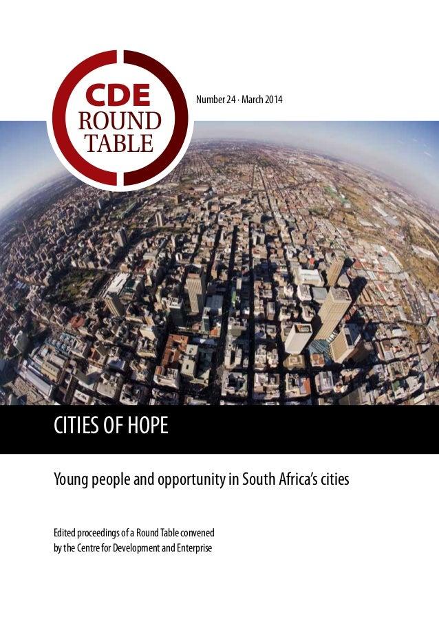 Number24·March2014CDE ROUND TABLE EditedproceedingsofaRoundTableconvened bytheCentreforDevelopmentandEnterprise CITIES OF...