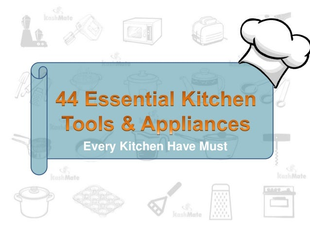 44 essential kitchen tools appliances for Essential appliances for a new home