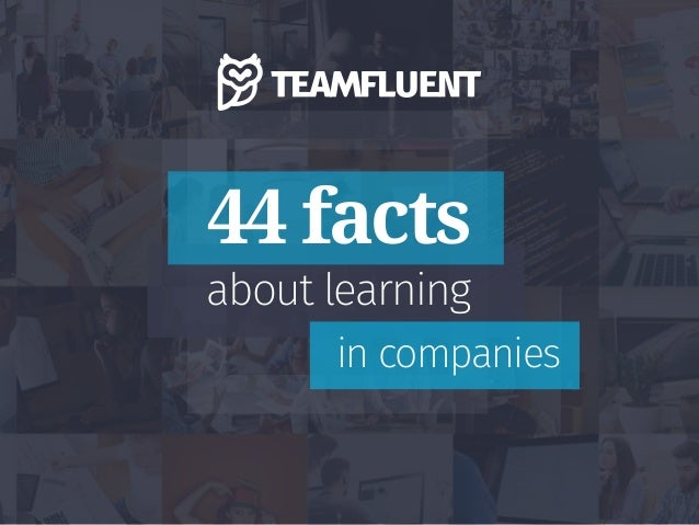 44 facts about learning  in companies