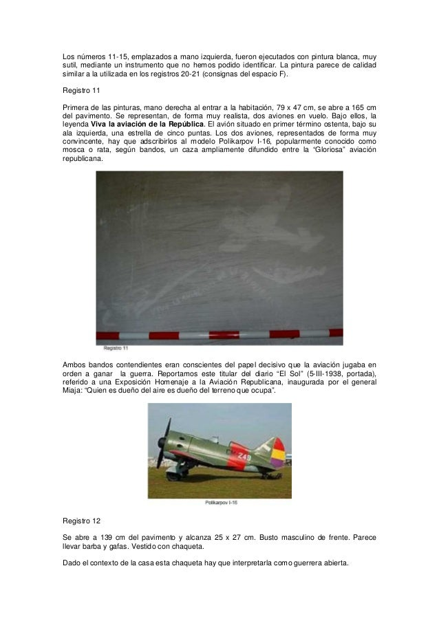 Los números 11-15, emplazados a mano izquierda, fueron ejecutados con pintura blanca, muy sutil, mediante un instrumento q...