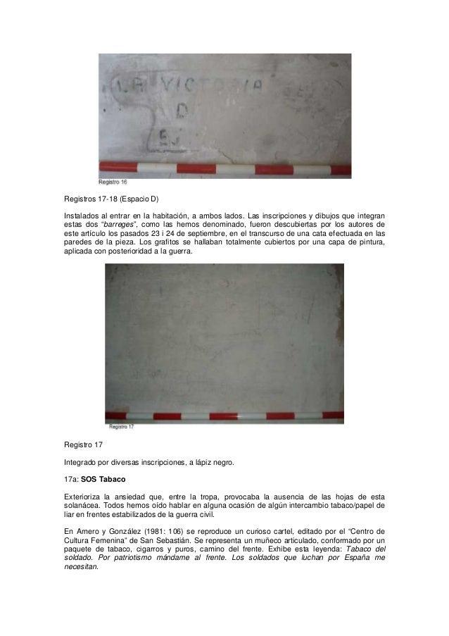 Registros 17-18 (Espacio D) Instalados al entrar en la habitación, a ambos lados. Las inscripciones y dibujos que integran...