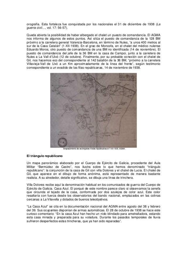 orografía. Esta fortaleza fue conquistada por los nacionales el 31 de diciembre de 1938 (La guerra civil…, vol. 17: 56-57)...