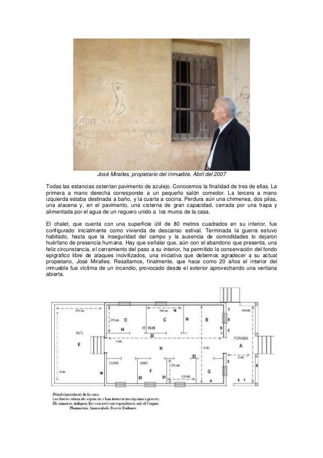 José Miralles, propietario del inmueble. Abril del 2007 Todas las estancias ostentan pavimento de azulejo. Conocemos la fi...