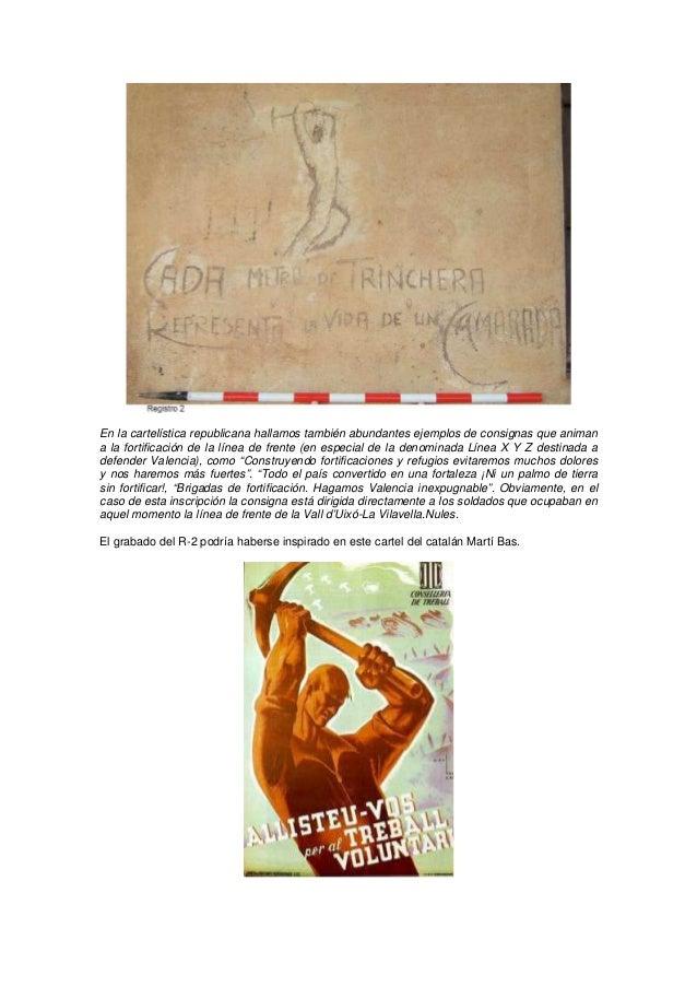 En la cartelística republicana hallamos también abundantes ejemplos de consignas que animan a la fortificación de la línea...
