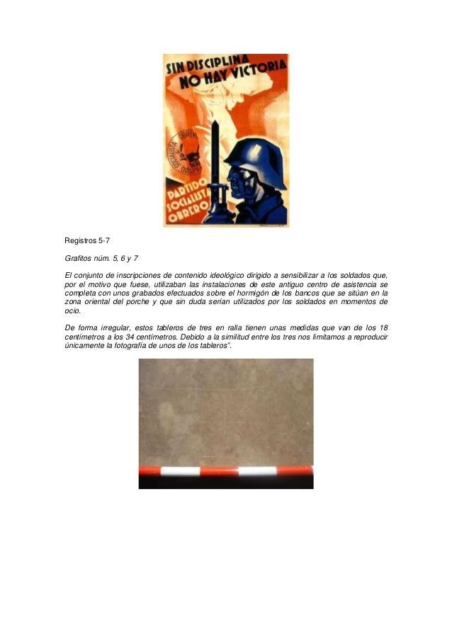 Registros 5-7 Grafitos núm. 5, 6 y 7 El conjunto de inscripciones de contenido ideológico dirigido a sensibilizar a los so...