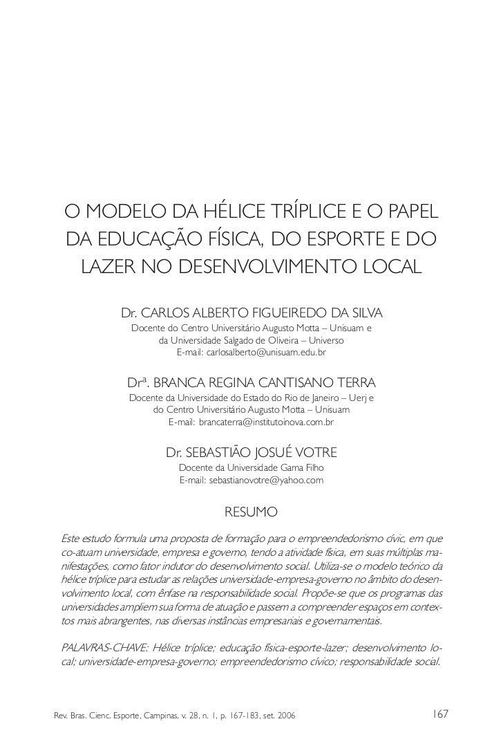 O MODELO DA HÉLICE TRÍPLICE E O PAPEL   DA EDUCAÇÃO FÍSICA, DO ESPORTE E DO    LAZER NO DESENVOLVIMENTO LOCAL             ...
