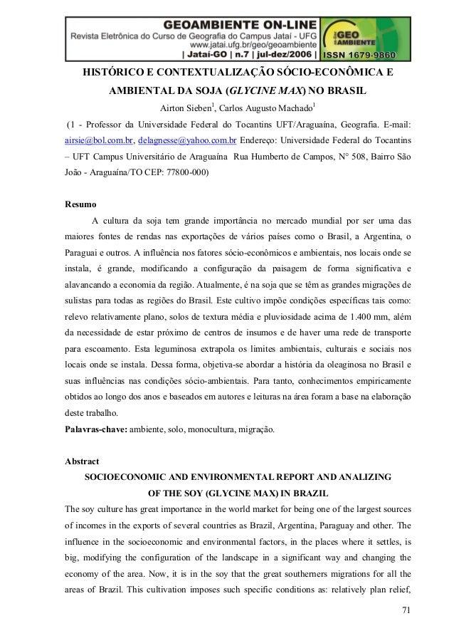 71  HISTÓRICO E CONTEXTUALIZAÇÃO SÓCIO-ECONÔMICA E  AMBIENTAL DA SOJA (GLYCINE MAX) NO BRASIL  Airton Sieben1, Carlos Augu...