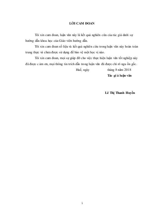 LỜI CAM ĐOAN Tôi xin cam đoan, luận văn này là kết quả nghiên cứu của tác giả dưới sự hướng dẫn khoa học của Giáo viên hướ...