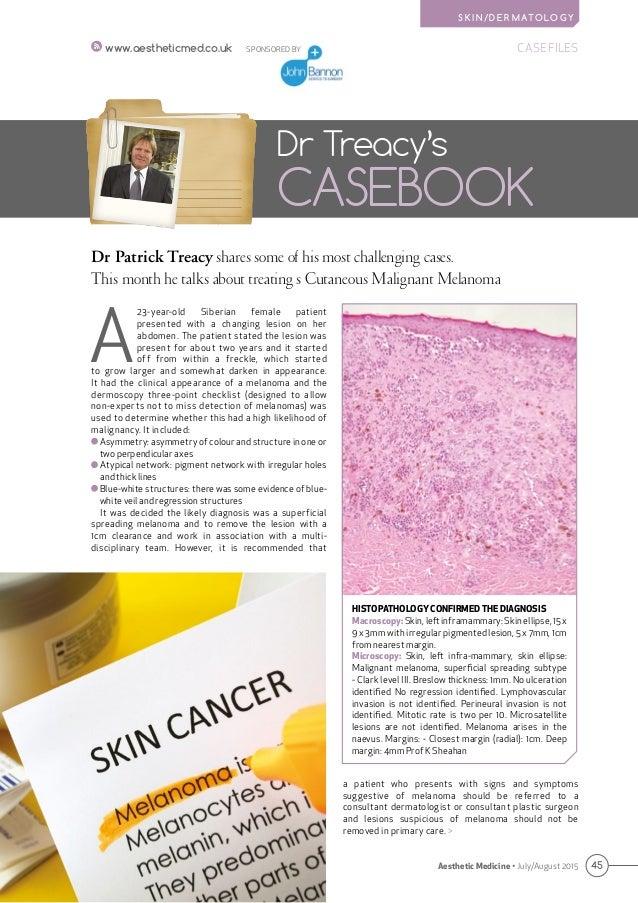 S K I N / D E R M AT O L O G Y 45Aesthetic Medicine • July/August 2015 SPONSORED BY CASE FILESwww.aestheticmed.co.uk Dr Pa...