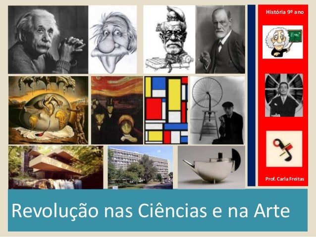 Revolução nas Ciências e na Arte História 9º ano Prof. Carla Freitas