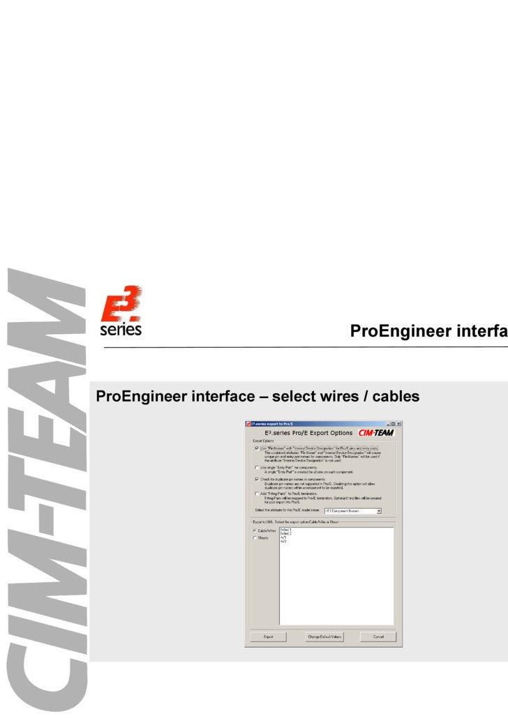 ProEngineer interface menu <ul><li>ProEngineer interface – select wires / cables </li></ul>