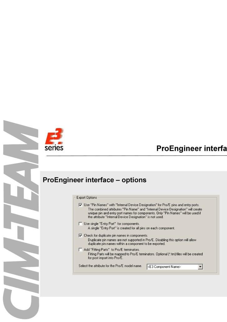 ProEngineer interface menu <ul><li>ProEngineer interface – options </li></ul>
