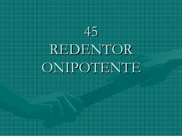 4545 REDENTORREDENTOR ONIPOTENTEONIPOTENTE