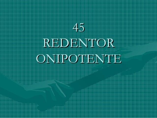 4545 REDENTORREDENTOR ONIPOTENTEONIPOTENTE