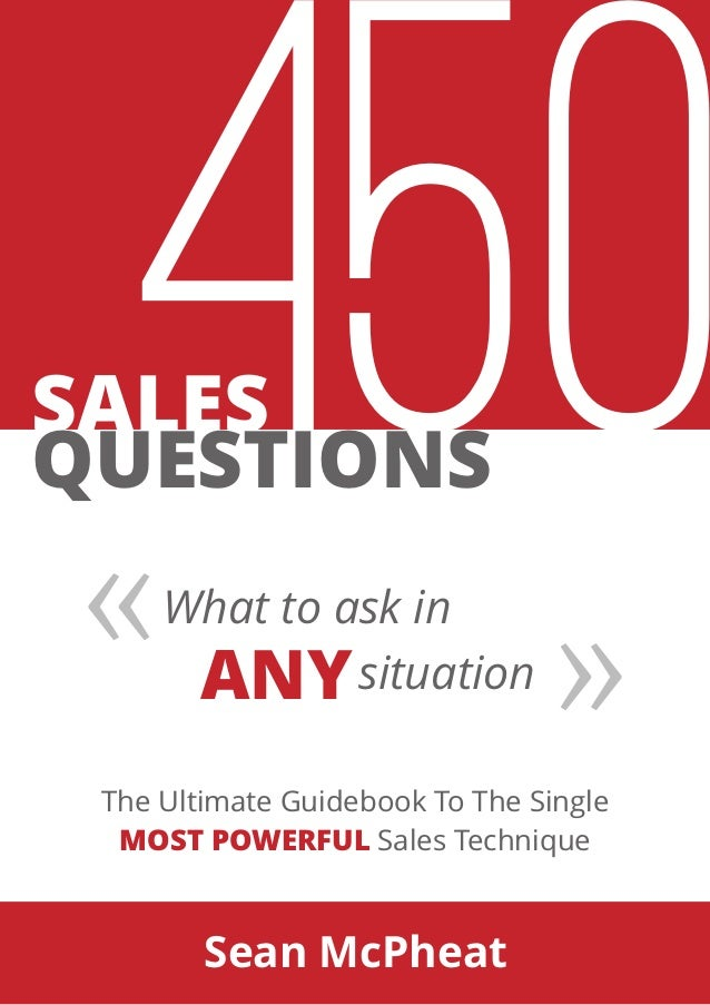 450SALES The Ultimate Guidebook To The Single Sales TechniqueMOST POWERFUL Sean McPheat QUESTIONS ANY What to ask in situa...