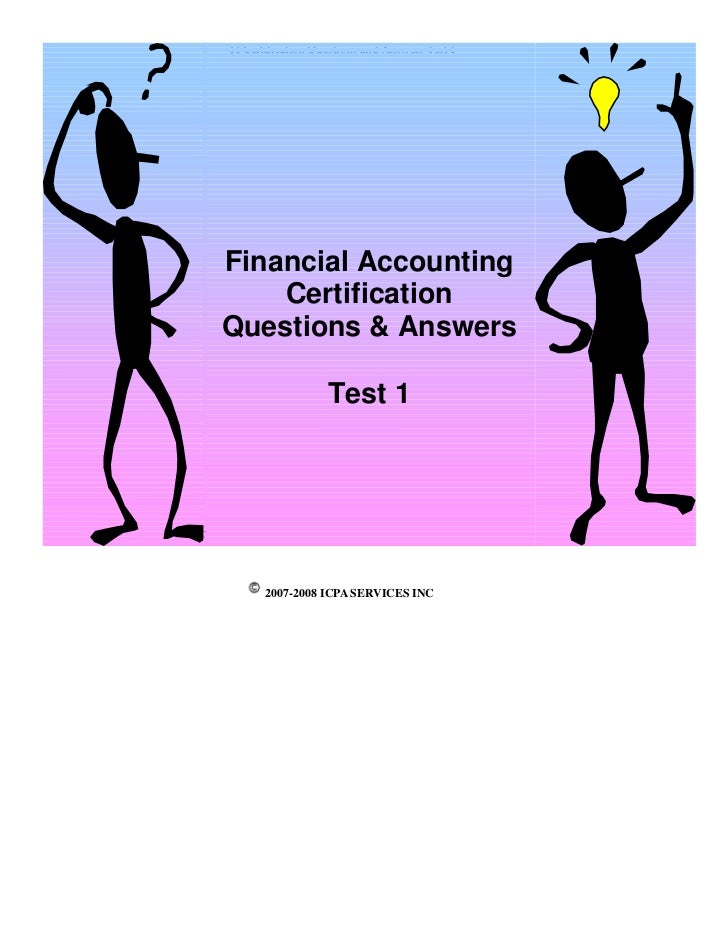 FI Certification Questions and Answers Test 1Financial Accounting    CertificationQuestions & Answers                   Te...