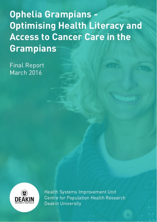 Ophelia Grampians - Optimising Health Literacy and Access to Cancer Care in the Grampians Final Report March 2016 Health S...