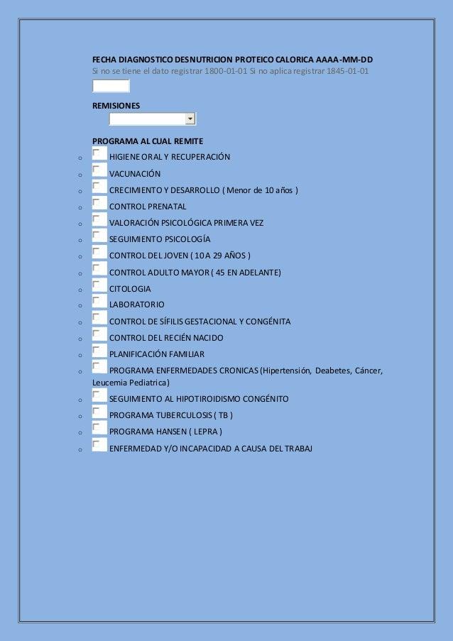 FECHA DIAGNOSTICO DESNUTRICION PROTEICO CALORICA AAAA-MM-DD Si no se tiene el dato registrar 1800-01-01 Si no aplica regis...