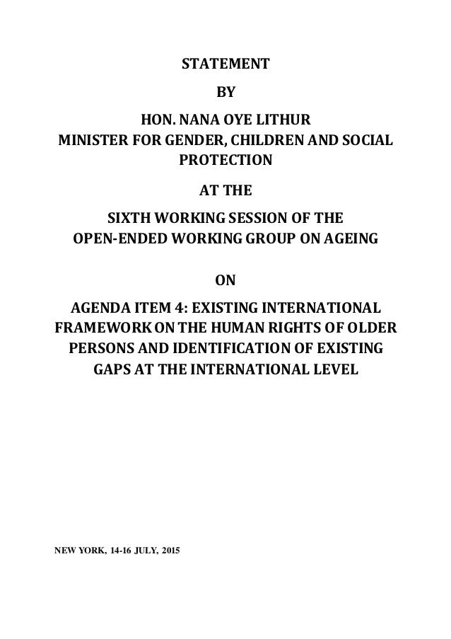 STATEMENT BY HON. NANA OYE LITHUR MINISTER FOR GENDER, CHILDREN AND SOCIAL PROTECTION AT THE SIXTH WORKING SESSION OF THE ...