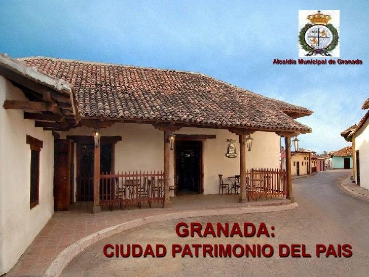 Alcaldía Municipal de Granada            GRANADA: CIUDAD PATRIMONIO DEL PAIS