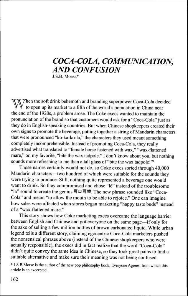 COCA-COLA, COMMUNICATION, AND CONFUSION J.S.B. MORSE* When the soft drink behemoth and branding superpower Coca-Cola decid...