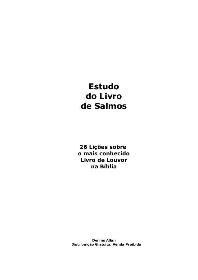 Estudodo Livrode Salmos26 Lições sobreo mais conhecidoLivro de Louvorna BíbliaDennis AllanDistribuição Gratuita: Venda Pro...