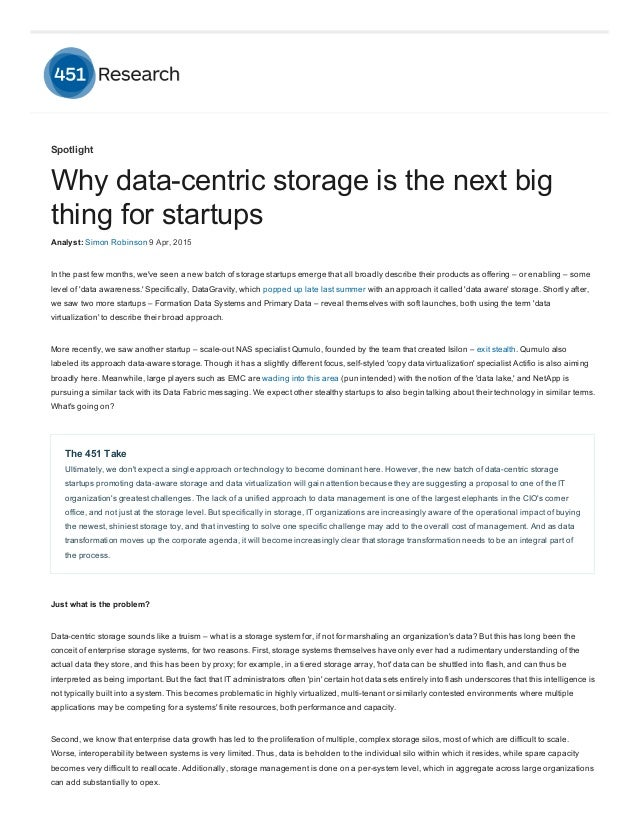 Spotlight Why data­centric storage is the next big thing for startups Analyst: Simon Robinson 9 Apr, 2015 In the past few ...