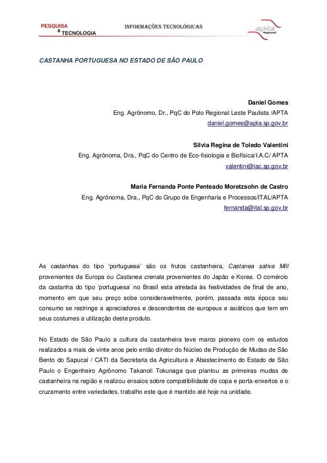 CASTANHA PORTUGUESA NO ESTADO DE SÃO PAULO  Daniel Gomes Eng. Agrônomo, Dr., PqC do Polo Regional Leste Paulista /APTA dan...