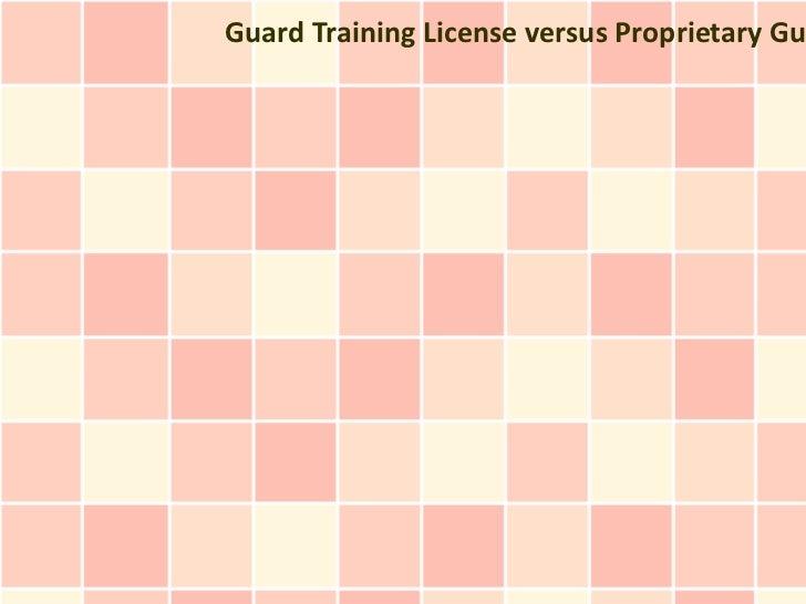 Guard Training License versus Proprietary Gu