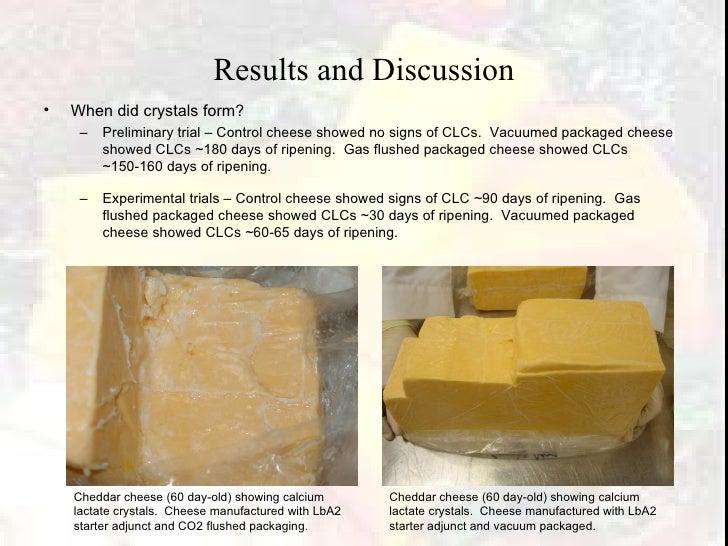 Results and Discussion <ul><li>When did crystals form? </li></ul><ul><ul><li>Preliminary trial – Control cheese showed no ...