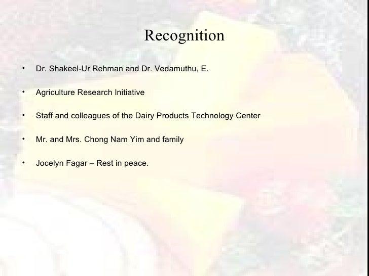 Recognition <ul><li>Dr. Shakeel-Ur Rehman and Dr. Vedamuthu, E. </li></ul><ul><li>Agriculture Research Initiative </li></u...
