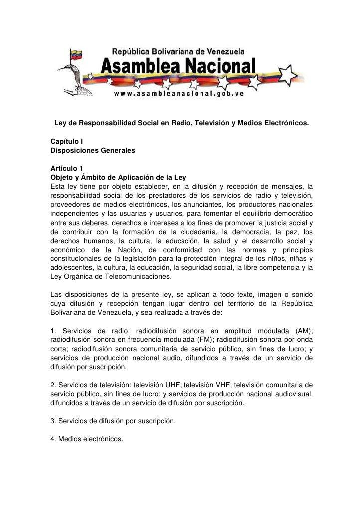 Ley de Responsabilidad Social en Radio, Televisión y Medios Electrónicos.Capítulo IDisposiciones GeneralesArtículo 1Objeto...