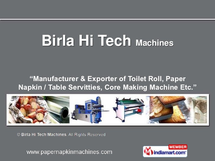 "Birla Hi Tech  Machines "" Manufacturer & Exporter of Toilet Roll, Paper Napkin / Table Servitties, Core Making Machine Etc."""