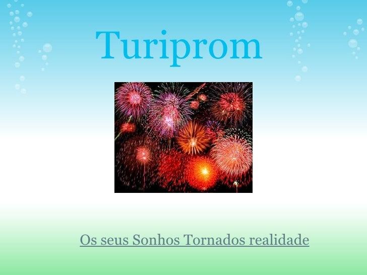 Turiprom Os seus Sonhos Tornados realidade