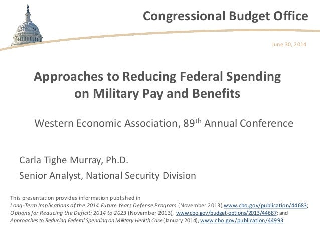 Congressional Budget Office Approaches to Reducing Federal Spending on Military Pay and Benefits Western Economic Associat...