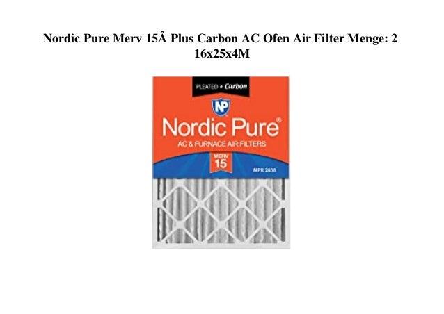 Nordic Pure Merv 15� Plus Carbon AC Ofen Air Filter Menge: 2 16x25x4M