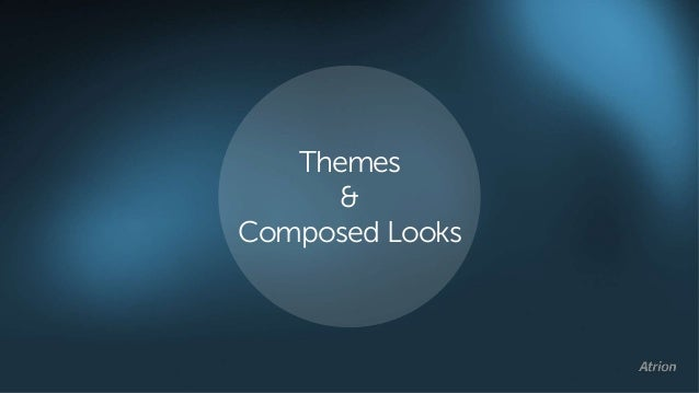 Themes & Composed Looks