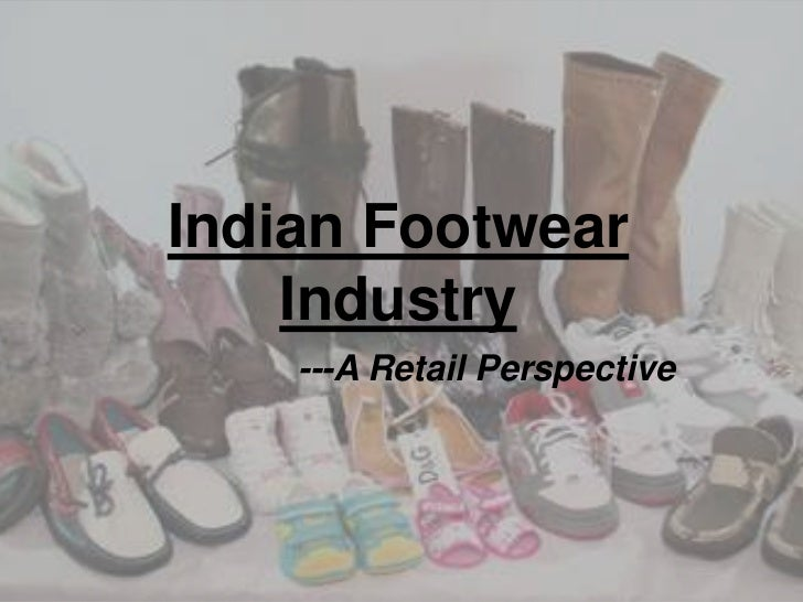 Indian Footwear Industry<br />---A Retail Perspective<br />