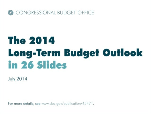 The 2014 Long-Term Budget Outlook in 26 Slides