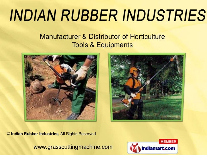 Manufacturer & Distributor of Horticulture                          Tools & Equipments© Indian Rubber Industries, All Righ...