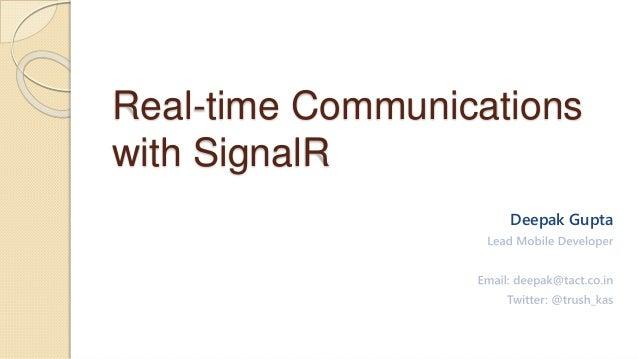 Real-time Communications with SignalR Deepak Gupta