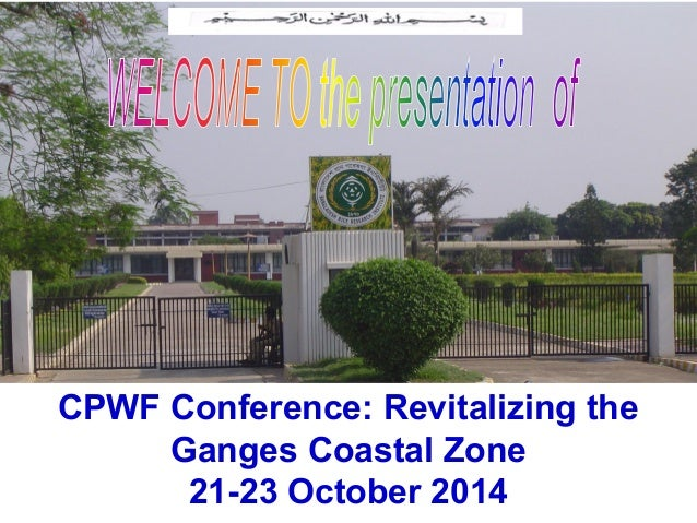 CPWF Conference: Revitalizing the  Ganges Coastal Zone  21-23 October 2014