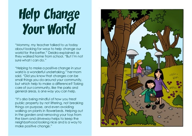 """Help Change Your World """"Mommy, my teacher talked to us today about looking for ways to help change our world for the bette..."""