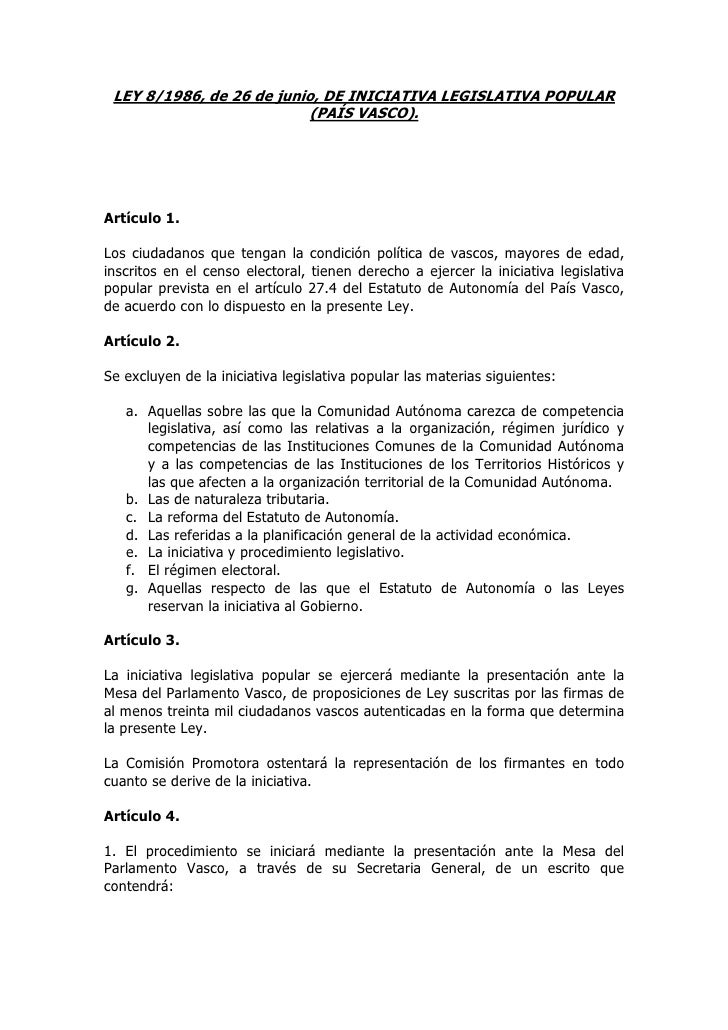 LEY 8/1986, de 26 de junio, DE INICIATIVA LEGISLATIVA POPULAR                           (PAÍS VASCO).Artículo 1.Los ciudad...
